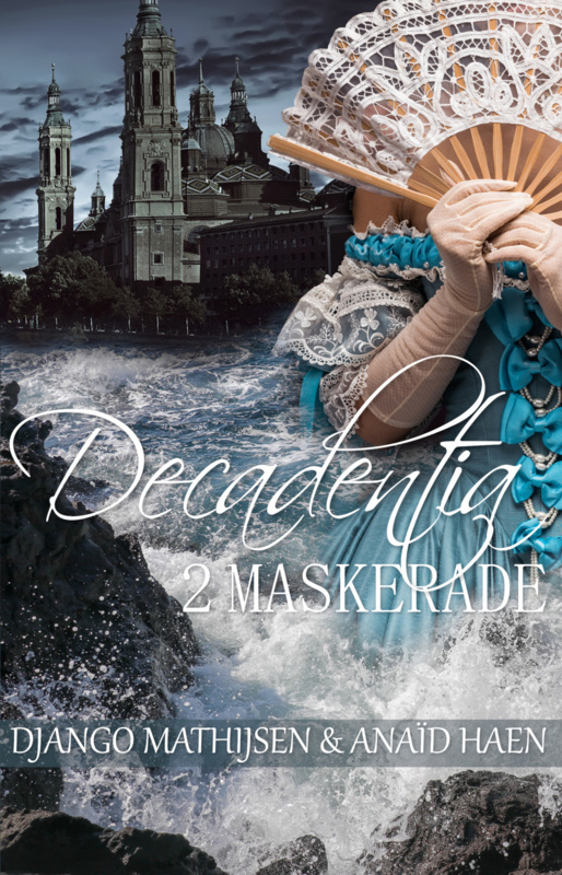 Decadentia - boek 2 - Maskerade - Anaïd Haen en Django Mathijsen - ebook