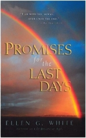 Promises for the last days (White, Ellen G)