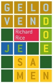 Geloven doe je samen (Rice,  Richard)