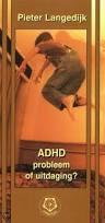 Ankertje serie: Langedijk/ ADHD Probleem of uitdaging?