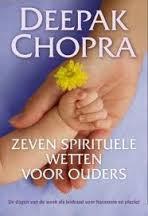 Deepak Chopra: De zeven spritituele wetten voor ouders