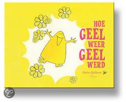 Hoe geel weer geel werd van Petra Helbers