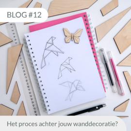 Blog #12 • Het proces achter jouw wanddecoratie?