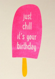 Studio Inktvis Kaart Just chill its your birthday