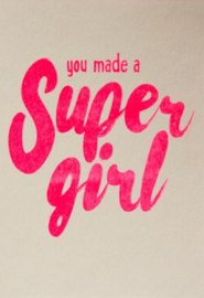 Studio Inktvis Kaart You made a super girl