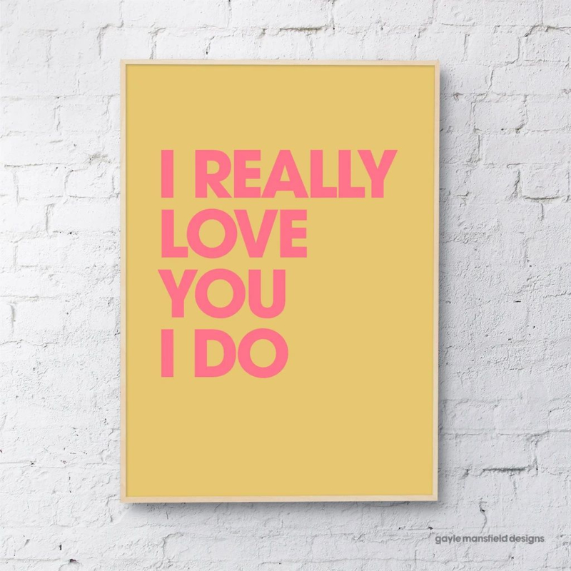 Gayle Mansfield print I really love you (mustard)  - A4
