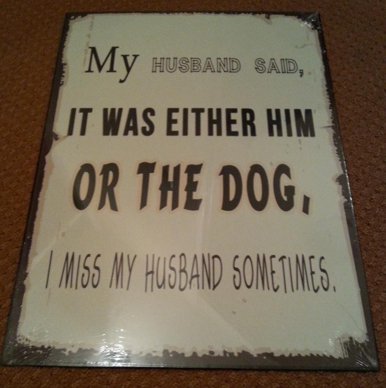 Tekstbord My Husband Said