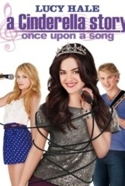 A Cinderella Story: Once Upon a Song (Video 2011) A Cinderella Story 3