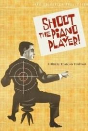 Tirez sur le pianiste (1960) Shoot the Piano Player, Shoot the Pianist