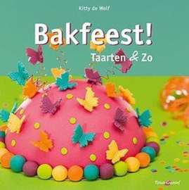 Bakfeest! Taarten & Zo - K.de Wolff