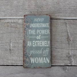 "Magneet ""Never underestimat the power....woman"""