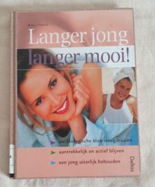 Langer jong, langer mooi!