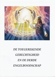 De toegerekende gerechtigheid en de 3de engelboodschap.