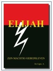 Elijah, Zijn machtig gebedsleven, A.de Ligne