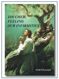Touched, Feeling our Infirmities, Wim Wiggers.