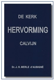 De kerkhervorming, J.Calvijn, 5 delen. J.H.dÁubigné