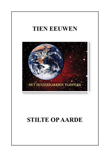 Tien eeuwen stilte op aarde.