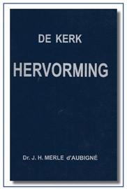 De kerkhervorming van Maarten Luther en Calvijn, 4 + 5 delen, geschreven door J.H.dÁubigné.