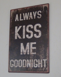 Bord Always kiss me...