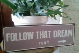 em3256 Bord Follow that dream