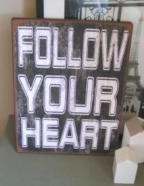 em2827 Bord Follow your heart