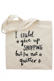 "Tote bag ""I could give up .."""