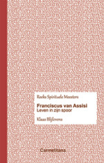 Spirituele Meesters- Franciscus van Assisi / Leven in zijn spoor