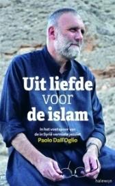 Uit liefde voor de islam. In het voetspoor van de in Syrië vermiste jezuïet Paolo Dall'Oglio