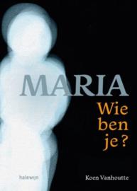 Maria Wie ben je?