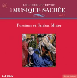 Musique sacrée Passions et Stabat Mater
