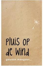 Enkele kaart Pluis op de wind....