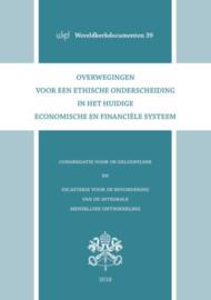 Overwegingen voor een ethische onderscheiding in het huidige economische en financiële systeem