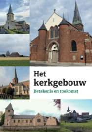 Het kerkgebouw. Betekenis en toekomst