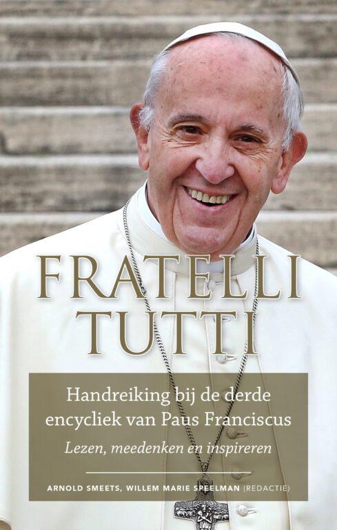 Fratelli Tutti Handreiking bij de derde encycliek van paus Franciscus