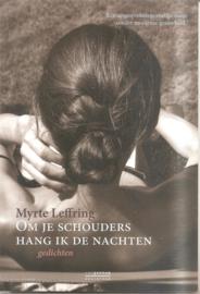 Leffring, Myrte: Om je schouders hang ik de nachten