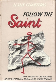 "Charteris, Leslie: ""Follow The Saint""."