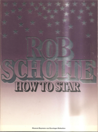 Scholte, Rob: How to star