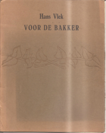 Vlek, Hans: Voor de bakker