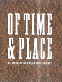 Evans, Walker en Christenberry, William: Of time and place