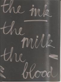 Berkers, Angeniet: The Ink the milk the blood