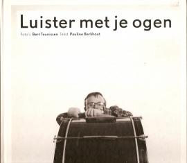 """Berkhout, Pauline en Teunissen, Bert: """"Luister met je ogen""""."""