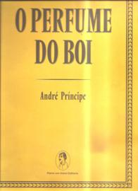 Principe, André: O perfume do boi