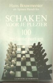 """Bouwmeester, Hans en Hendriks, Ignace: """"Schaken voor je plezier""""."""