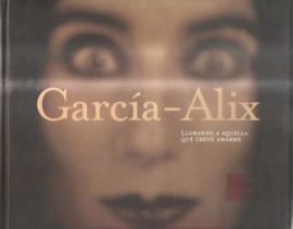 Garcia-Alix: Llorando a aquella que creyo amarme