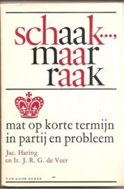 """Haring, Jac. en de Veer, J.R.G.: """"Schaak ..., maar raak""""."""