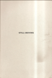 Still \ Moving: Contemporary Photography, Film and Video from the Netherlands