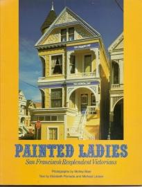 "Baer, Morley (foto`s) en Pomada, Elizabeth (tekst) : ""Painted Ladies. San Fransisco`s Resplendent Victorians""."