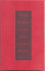 Hout, Paul van den: Oud heden (gesigneerd)
