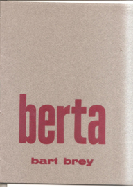 Brey, Bart: Berta