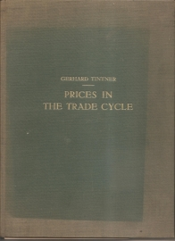 "Tintner, Gerhard; ""Prices in the trade cycle"". gesigneerd!"